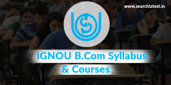 IGNOU B.Com Syllabus & Courses